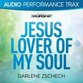 Jesus Lover of My Soul by Darlene Zschech