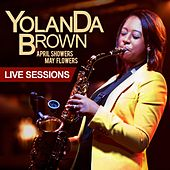 April Showers May Flowers Live Sessions by Yolanda Brown