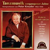 Der erste Kuss - Tanzmusik vergangener Jahre (Kompositionen von Peter Kreuder 1952-1959) by Various Artists