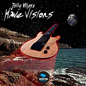 Have Visions di Jolly Mare