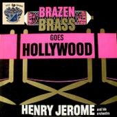 Brazen Brass Goes Hollywood by Henry Jerome