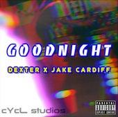Good Night (feat. Jake Cardiff) - Single by Dexter