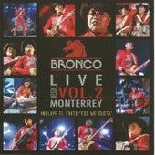Live Desde Monterrey Vol.2 de Bronco