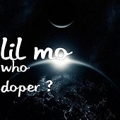 Who Doper ? by Lil' Mo