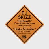 Hot Breath / Hidden Persuader by DJ Skizz