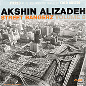 Street Bangerz Volume 8 (Remastered) by Akshin Alizadeh