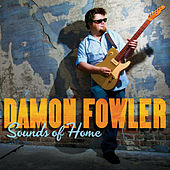 Sounds of Home by Damon Fowler