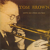 Tom Brown and His New Orleans Jazz Band de Tom Brown