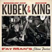 Smokin' Joe Kubek & Bnois King - Fat Man's Shine Parlor by Bnois King