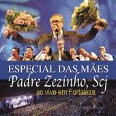 Pe. Zezinho, SCJ Ao Vivo em Fortaleza (Especial das Mães) de Padre Zezinho Scj