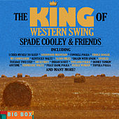 Big Box Value Series: The King of Western Swing - Spade Cooley & Friends by Various Artists