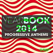 Yearbook 2014 - Progressive Anthems de Various Artists