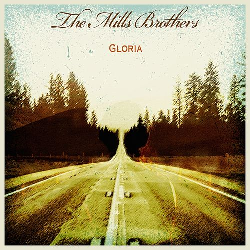 Gloria by The Mills Brothers
