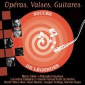 Opéras, Valses, Guitares (Succès de Légendes) de Various Artists
