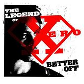 Better Off de The Legend of Xero
