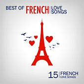 Best of French Love Songs (15 French Love Songs) von Various Artists