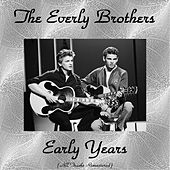 The Everly Brothers Early Years (Remastered 2015) by The Everly Brothers