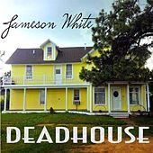 Deadhouse by Jameson White