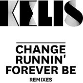Change / Runnin' / Forever Be - Remixes van Kelis