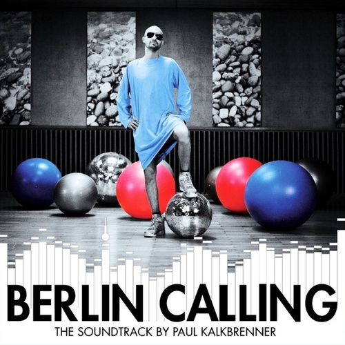 Berlin Calling (The Soundtrack by Paul Kalkbrenner) von Paul Kalkbrenner