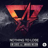 Nothing to Lose von Dim Chris