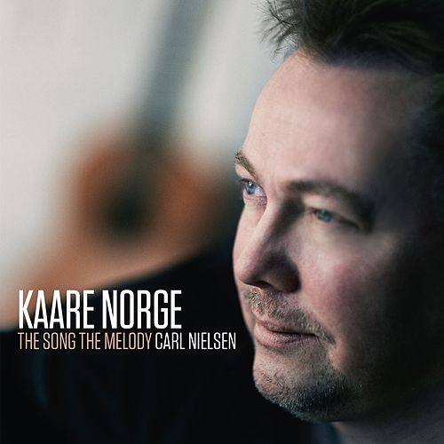 THE SONG THE MELODY Carl Nielsen by Kaare Norge