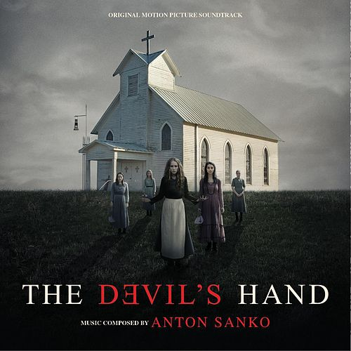 The Devil's Hand (Original Motion Picture Soundtrack) by Anton Sanko