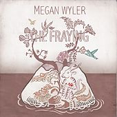 The Fraying by Megan Wyler