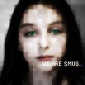 We Are Smug by We Are Smug