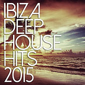 Ibiza Deep House Hits 2015 de Various Artists