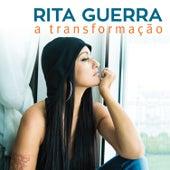 A Transformação by Rita Guerra
