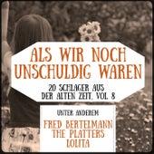 Als wir noch unschuldig waren - 20 Schlager aus der alten Zeit, Vol. 8 de Various Artists