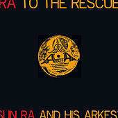 Ra to the Rescue by Sun Ra
