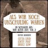 Als wir noch unschuldig waren - 20 Schlager aus der alten Zeit, Vol. 2 de Various Artists