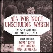 Als wir noch unschuldig waren - 20 Schlager aus der alten Zeit, Vol. 1 de Various Artists