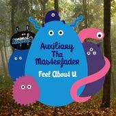 Feel About U von Auxiliary tha Masterfader