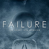 The Heart Is A Monster by Failure