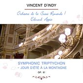 Orchestre de la Suisse Romande / Edmond Appia play: Vincent d'Indy: Symphonic Triptychon - Jour d'été à la montagne, Op. 61 von Orchestre de la Suisse Romande