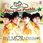 Enamoradisimos by Los Hijos Del Pueblo