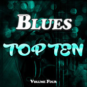 Blues Top Ten Vol. 4 by Various Artists
