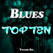 Blues Top Ten Vol. 6 by Various Artists