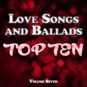 Love Songs and Ballads Top Ten Vol. 7 von Various Artists