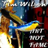 Art Not Fame de Tim Wilson
