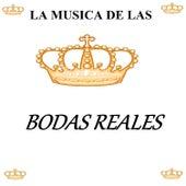La Musica de las Bodas Reales by Various Artists