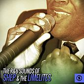 The R&B Sounds of Shep & the Limelites by Shep and the Limelites