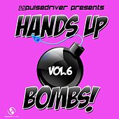 Hands up Bombs!, Vol. 6 (Pulsedriver Presents) by Various Artists
