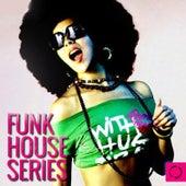 Funk House Series von Various Artists