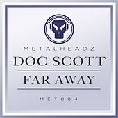 Far Away (2015 Remaster) von Doc Scott