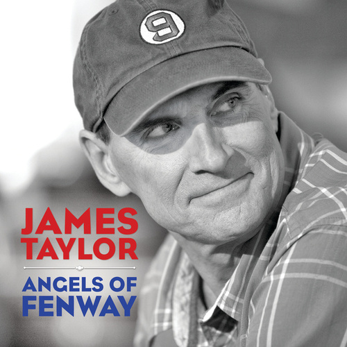 Angels Of Fenway by James Taylor