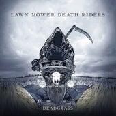 Deadgrass by Lawnmower Deathriders